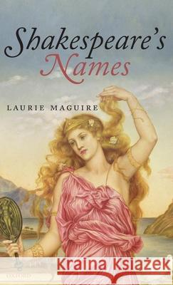 Shakespeare's Names Laurie Maguire 9780199219971