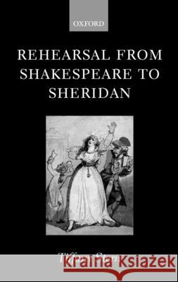 Rehearsal from Shakespeare to Sheridan Tiffany Stern 9780199229727