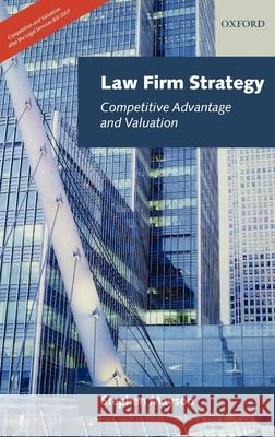 Law Firm Strategy: Competitive Advantage and Valuation Stephen Mayson 9780199231744