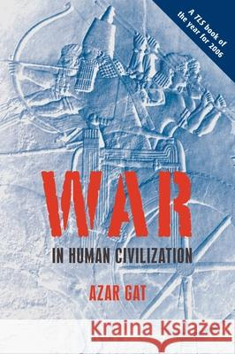 War in Human Civilization Azar Gat 9780199236633