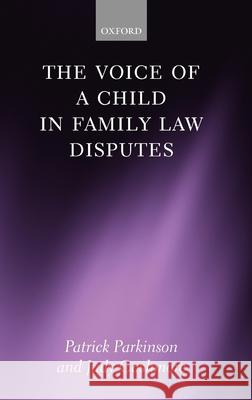 The Voice of a Child in Family Law Disputes Patrick Parkinson Judy Cashmore 9780199237791