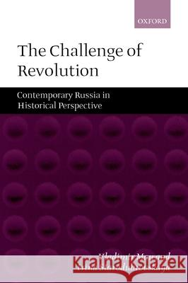 The Challenge of Revolution : Contemporary Russia in Historical Perspective Vladimir Mau V. A. Mau Irina Starodubrovskaya 9780199241507