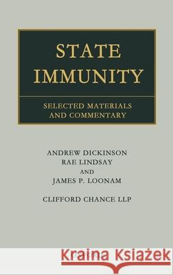 State Immunity : Selected Materials and Commentary Andrew Dickinson International Law Group Clifford Chance  Qc Sir Robert Jennings 9780199243266