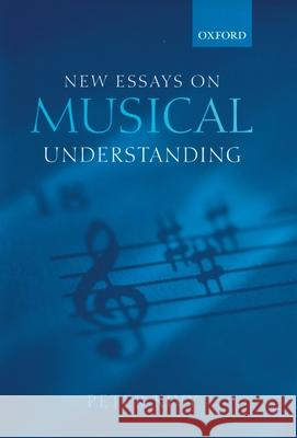 New Essays on Musical Understanding Peter Kivy 9780199246618