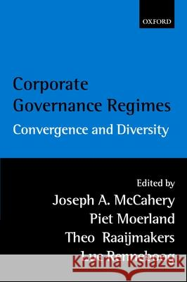 Corporate Governance Regimes: Convergence and Diversity Joseph McCahery Luc Renneboog 9780199247875 Oxford University Press