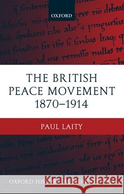 The British Peace Movement 1870-1914 Paul Laity 9780199248353