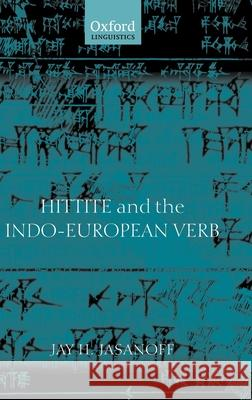 Hittite and the Indo-European Verb Jay H. Jasanoff 9780199249053