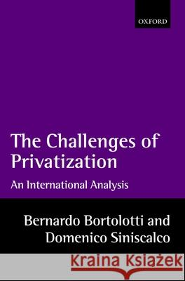 The Problems of Privatization: An International Analysis Bernardo Bortolotti Domenico Siniscalco 9780199249343