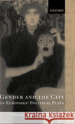 Gender and the City in Euripides' Political Plays Daniel Mendelsohn 9780199249565