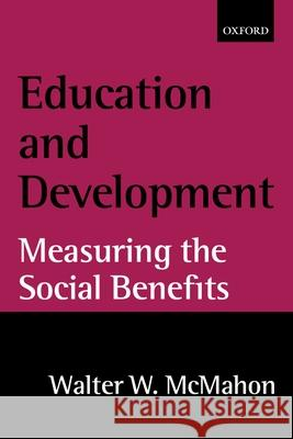 Education and Development: Measuring the Social Benefits Walter W. McMahon 9780199250721