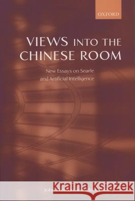 Views into the Chinese Room : New Essays on Searle and Artificial Intelligence John Preston 9780199252770