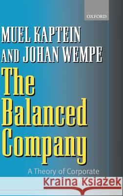 The Balanced Company : A Theory of Corporate Integrity Muel Kaptein Johan Wempe 9780199255504