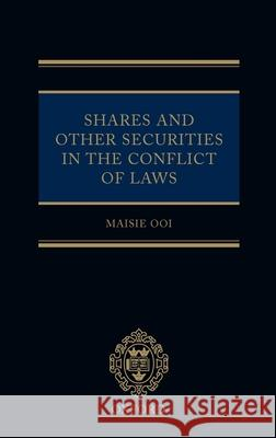 Shares and Other Securities in the Conflict of Laws Maisie Ooi 9780199256136