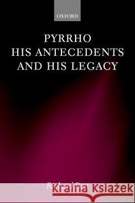 Pyrrho, his Antecedents, and his Legacy Richard Bett 9780199256617