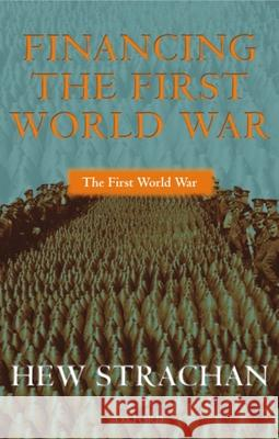 Financing the First World War Hew Strachan 9780199257270