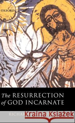 The Resurrection of God Incarnate Richard Swinburne 9780199257454