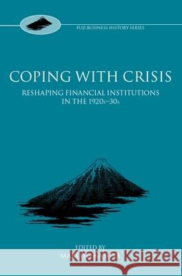 Coping with Crisis: International Financial Institutions in the Interwar Period William Bains Makoto Kasuya 9780199259311