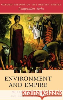 Environment and Empire Lotte Hughes William Beinart 9780199260317