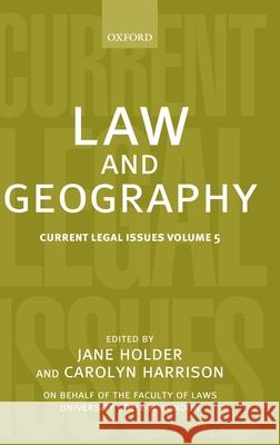 Law and Geography: Current Legal Issues 2002 Volume 5 Carolyn Harrison Jane Holder 9780199260744