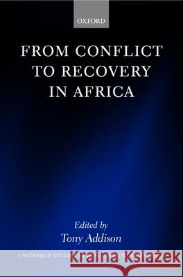 From Conflict to Recovery in Africa Tony Addison Wider Tony Addison 9780199261031
