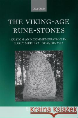 The Viking-Age Rune-Stones: Custom and Commemoration in Early Medieval Scandinavia Birgit Sawyer 9780199262212