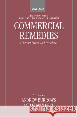 Commercial Remedies: Current Issues and Problems Andrew Burrows Edwin Peel 9780199264650
