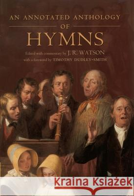 An Annotated Anthology of Hymns J. R. Watson 9780199265831