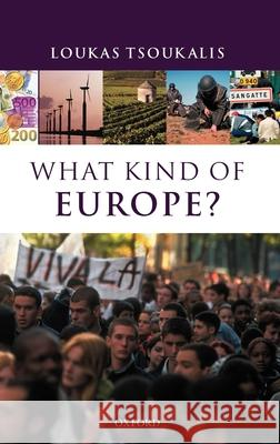 What Kind of Europe? Loukas Tsoukalis 9780199266661