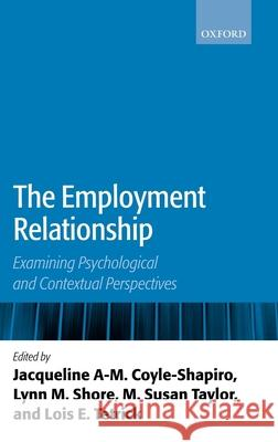 The Employment Relationship: Examining Psychological and Contextual Perspectives Jacqueline A. -M Coyle-Shapiro Lynn M. Shore M. Susan Taylor 9780199269136