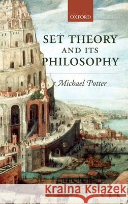 Set Theory and Its Philosophy: A Critical Introduction Michael Potter 9780199269730