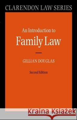 An Introduction to Family Law Gillian Douglas 9780199270941