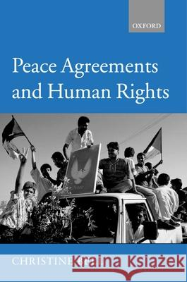 Peace Agreements and Human Rights Christine Bell 9780199270965