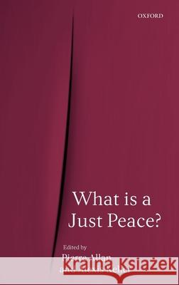 What is a Just Peace? Pierre Allan Alexis Keller 9780199275359