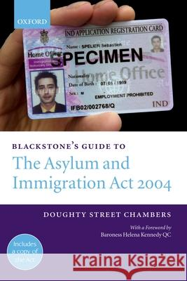 Blackstone's Guide to the Asylum and Immigration (Treatment of Claimants, Etc) ACT 2004 Peter Morris Simon Cox Mark Henderson 9780199277742