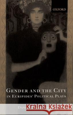 Gender and the City in Euripides' Political Plays Daniel Mendelsohn 9780199278046