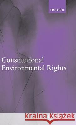 Constitutional Environmental Rights Tim Hayward 9780199278671