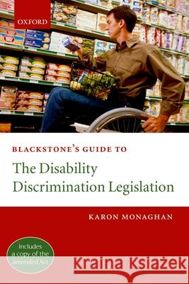 Blackstone's Guide to the Disability Discrimination Legislation Karon Monaghan 9780199279197