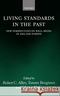 Living Standards in the Past: New Perspectives on Well-Being in Asia and Europe Robert C. Allen Tommy Bengtsson Martin Dribe 9780199280681