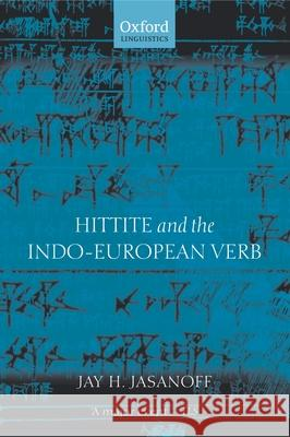 Hittite and the Indo-European Verb Jay H. Jasanoff 9780199281985