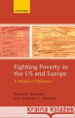 Fighting Poverty in the US and Europe: A World of Difference Alberto Alesina Edward L. Glaeser 9780199286102