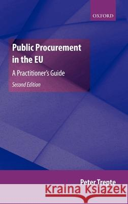 Public Procurement in the EU: A Practitioner's Guide Peter Trepte 9780199286911