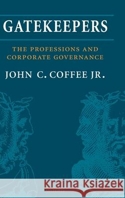 Gatekeepers: The Professions and Corporate Governance John C. Coffee 9780199288090