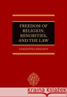 Freedom of Religion, Minorities, and the Law Samanatha Knights 9780199290628