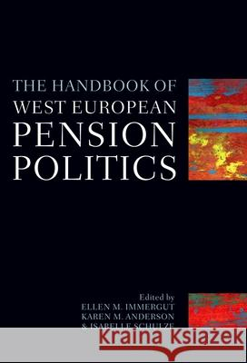 The Handbook of West European Pension Politics Isabelle Schulze Ellen M. Immergut Karen M. Anderson 9780199291472
