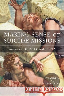 Making Sense of Suicide Missions Diego Gambetta 9780199297979