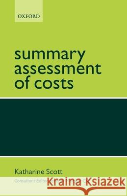 Summary Assessment of Costs Katharine Scott Jeremy Morgan 9780199298211