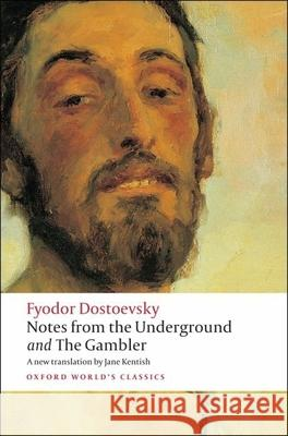 Notes from the Underground and the Gambler Fyodor Dostoevsky 9780199536382