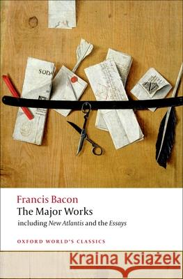 Francis Bacon : The Major Works Francis Bacon 9780199540792 0