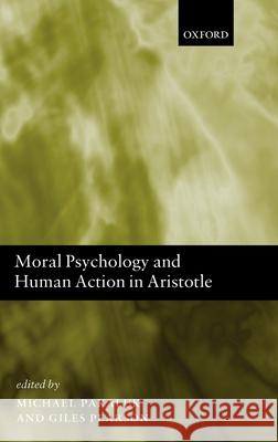 Moral Psychology and Human Action in Aristotle Michael Pakaluk Giles Pearson 9780199546541