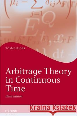 Arbitrage Theory in Continuous Time Tomas Bjork 9780199574742